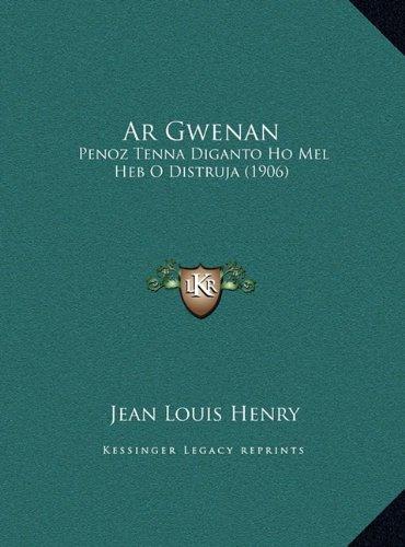 AR Gwenan: Penoz Tenna Diganto Ho Mel Heb O Distruja (1906)