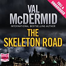 The Skeleton Road (       UNABRIDGED) by Val McDermid Narrated by Cathleen McCarron