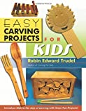 Easy Carving Projects for Kids [Paperback]