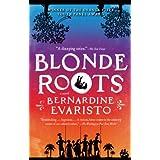 Blonde Rootsby Bernardine Evaristo