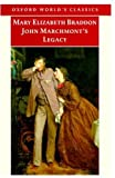 John Marchmont's Legacy (Oxford World's Classics) (0192833219) by Braddon, Mary Elizabeth
