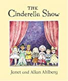 The Cinderella Show (0141380942) by Ahlberg, Janet