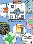 Get It in Gear! The Science of Movement…