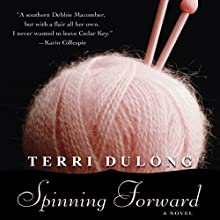 Spinning Forward (       UNABRIDGED) by Terri DuLong Narrated by Kate Udall