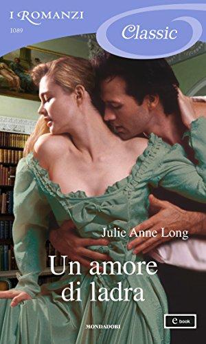 Julie Anne Long - Un amore di ladra (I Romanzi Classic)