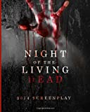 img - for Night of the Living Dead: 2014 Screenplay book / textbook / text book