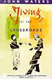Living at the Crossroads (0856404780) by John Waters