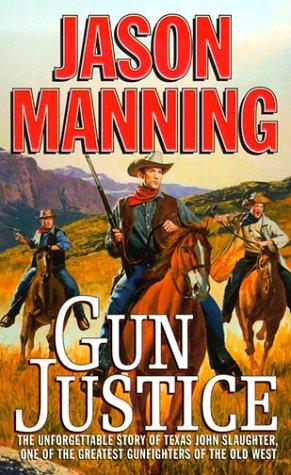 Gun Justice, JASON MANNING