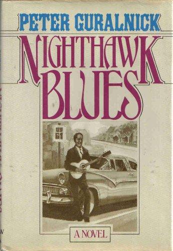 Nighthawk Blues: A Novel, Peter Guralnick
