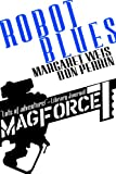 img - for Robot Blues (Mag Force 7) book / textbook / text book