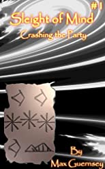 Sleight of Mind #1: Crashing the Party