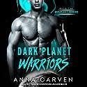 Dark Planet Warriors: Book 1 Hörbuch von Anna Carven Gesprochen von: Jillian Macie, Todd McLaren