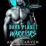 Dark Planet Warriors: Book 1   Anna Carven