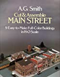 Cut and Assemble Main Street: 9 Easy-To-Make Full-Color Buildings in H-O Scale (0486244733) by Smith, A. G.