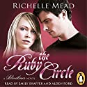 The Ruby Circle: Bloodlines, Book 6 Audiobook by Richelle Mead Narrated by Alden Ford, Emily Shaffer