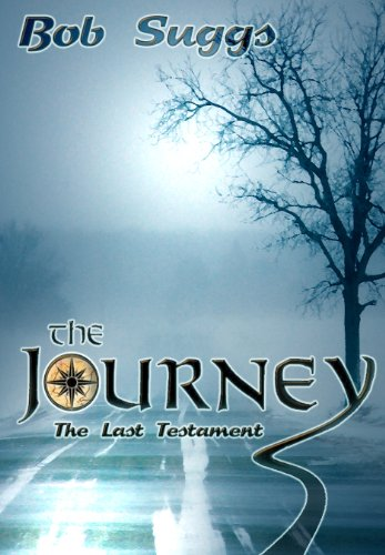 The Journey: The Last Testament [Kindle Edition] By: Bob Suggs