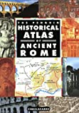 The Penguin Historical Atlas of Ancient Rome (Hist Atlas) (0140513299) by Chris Scarre