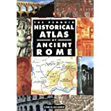 The Penguin Historical Atlas of Ancient Rome (Hist Atlas) ~ Chris Scarre
