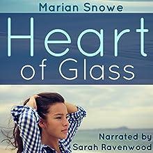 Heart of Glass | Livre audio Auteur(s) : Marian Snowe Narrateur(s) : Sarah Ravenwood