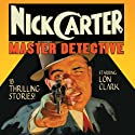 Nick Carter: Master Detective, Volume 1 Radio/TV Program by David Kogan Narrated by Lon Clark, Helen Choate, Charlotte Manson, John Kane, Ed Latimer