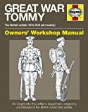 Great War Tommy: The British soldier 1914-1918 (all models) (Owners Workshop Manual)