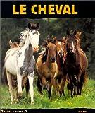 echange, troc Gilles Delaborde - Le Cheval : Libre comme le vent