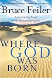 Where God Was Born (0060826142) by Feiler, Bruce