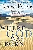 Where God Was Born (0060826142) by Feiler, Bruce