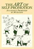 The Art of Self-Promotion: Successful Promotion by Musicians