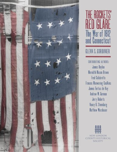 The Rockets' Red Glare: The War of 1812 and Connecticut