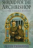 Shroud for the Archbishop: A Sister Fidelma Mystery (Sister Fidelma Mysteries) (0312147341) by Tremayne, Peter