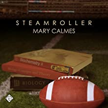Steamroller (       UNABRIDGED) by Mary Calmes Narrated by Joshua Macrae