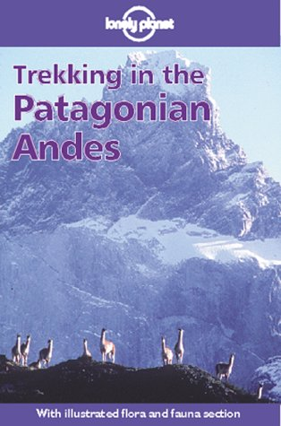 Trekking in the Patagonian Andes (Walking Guide)