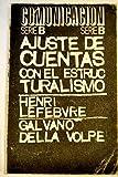 img - for Ajuste de cuentas con el estructuralismo: Henri Lefebvre, Claude Levi-Strauss y el nuevo eleatismo. Galvano Della Volpe, Ajuste de cuentas con la po tica estructural book / textbook / text book