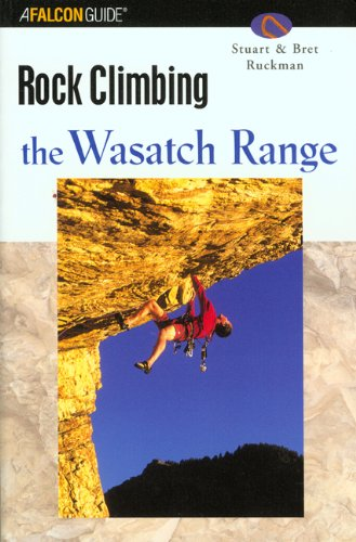 Rock Climbing Wasatch Range (Falcon Guides Rock Climbing)