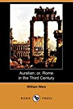 Aurelian; Or, Rome in the Third Century (Dodo Press)