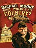 Dude, Where's My Country? (0786263008) by Moore, Michael