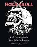 Rock Skull Adult Coloring Books : Stress Relieving Patterns: Day of the Dead,Dia De Los Muertos Coloring Pages,Sugar Skull Art Coloring Books,coloring ... (Tattoo Day of The Dead Skull) (Volume 2)
