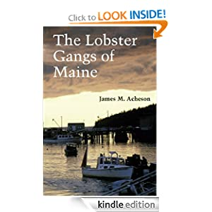 The Lobster Gangs of Maine James M. Acheson