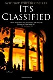 Its Classified: A Novel