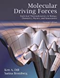 img - for Molecular Driving Forces: Statistical Thermodynamics in Biology, Chemistry, Physics, and Nanoscience, Second Edition book / textbook / text book