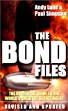 The Bond Files: The Unofficial Guide to the World's Greatest Secret Agent (0753504901) by Lane, Andy