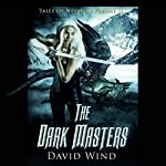 The Dark Masters: Tales of Nevaeh, Volume II | David Wind