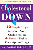 img - for [(Cholesterol Down: Ten Simple Steps to Lower Your Cholesterol in Four Weeks--Without Prescription Drugs)] [Author: Dr Janet Bond Brill] published on (December, 2006) book / textbook / text book