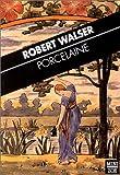 echange, troc Robert Walser - Porcelaine. Scènes dialoguées
