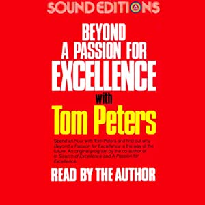 Beyond a Passion for Excellence | [Tom Peters]