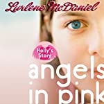 Angels in Pink: Holly's Story | Lurlene McDaniel