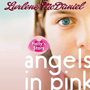 Angels in Pink: Holly's Story | [Lurlene McDaniel]
