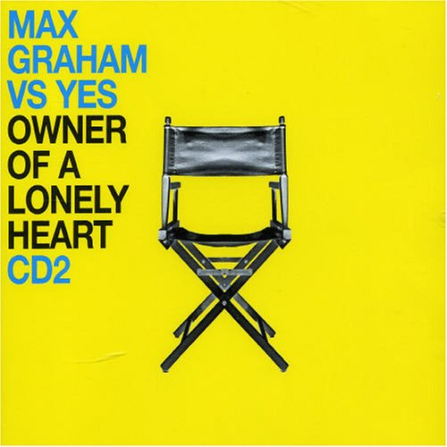 Max Graham Vs Yes - Owner of a Lonely Heart, Pt. 2 - Zortam Music