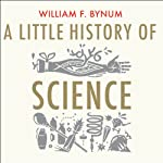 A Little History of Science | William F. Bynum